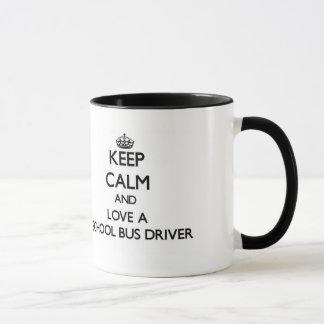 Keep Calm and Love a School Bus Driver Mug