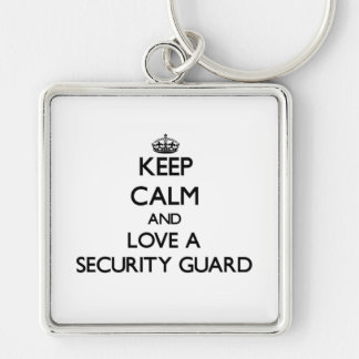 Keep Calm and Love a Security Guard Silver-Colored Square Keychain