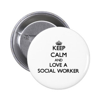 Keep Calm and Love a Social Worker Pinback Button
