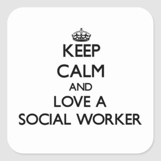 Keep Calm and Love a Social Worker Square Stickers