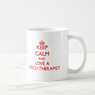 Keep Calm and Love a Speech Therapist Coffee Mug