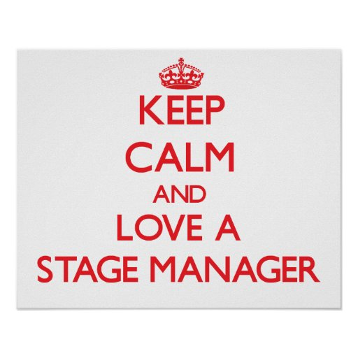 Keep Calm and Love a Stage Manager Poster