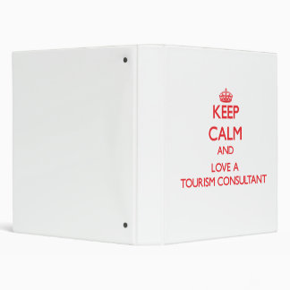 Keep Calm and Love a Tourism Consultant Vinyl Binders