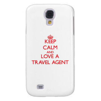 Keep Calm and Love a Travel Agent Samsung Galaxy S4 Covers