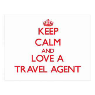 Keep Calm and Love a Travel Agent Post Card
