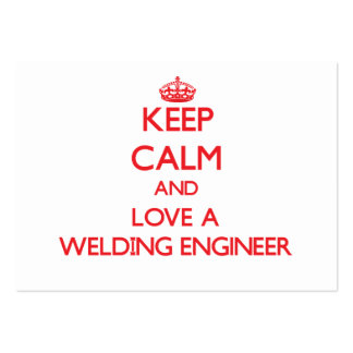 Keep Calm and Love a Welding Engineer Business Card Template