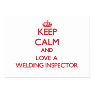 Keep Calm and Love a Welding Inspector Business Card Templates