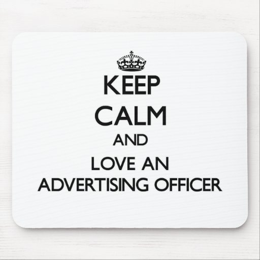 Keep Calm and Love an Advertising Officer Mouse Pads