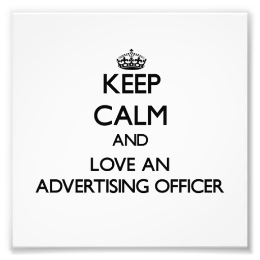 Keep Calm and Love an Advertising Officer Photographic Print
