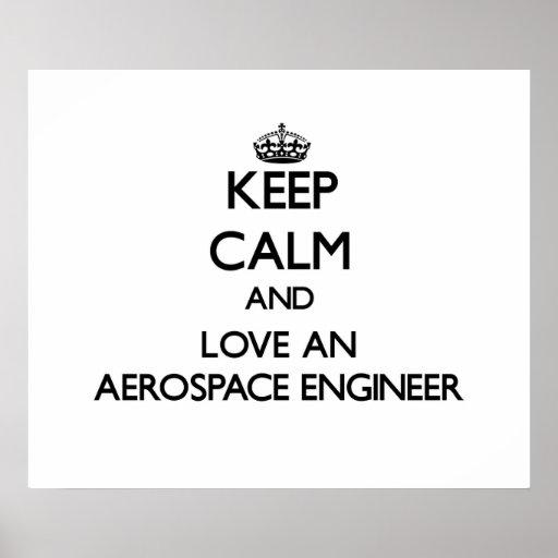 Keep Calm and Love an Aerospace Engineer Print