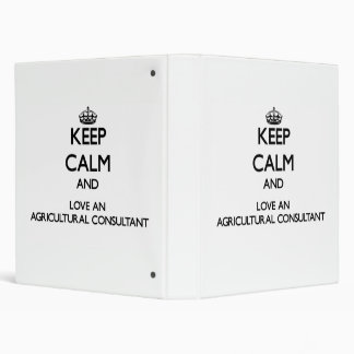 Keep Calm and Love an Agricultural Consultant Vinyl Binder