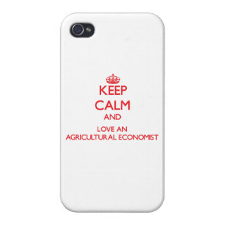 Keep Calm and Love an Agricultural Economist iPhone 4 Cases