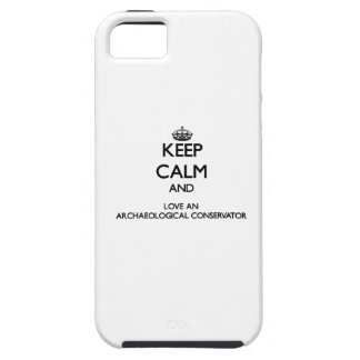 Keep Calm and Love an Archaeological Conservator iPhone 5 Case