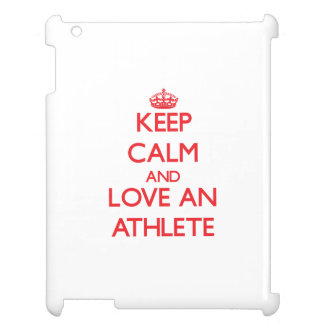 Keep Calm and Love an Athlete Case For The iPad