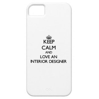 Keep Calm and Love an Interior Designer iPhone 5 Case