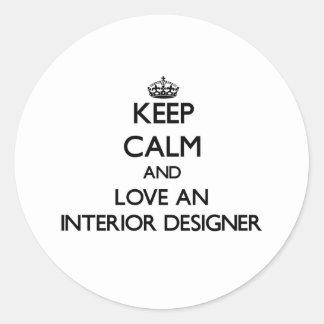 Keep Calm and Love an Interior Designer Round Stickers