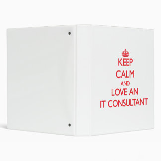 Keep Calm and Love an It Consultant Vinyl Binders