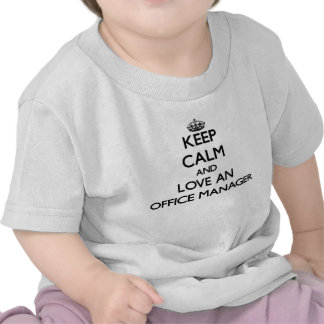 Keep Calm and Love an Office Manager T-shirts