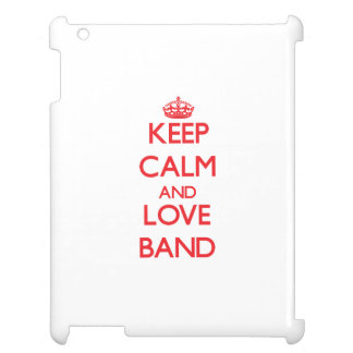 Keep calm and love Band iPad Cases