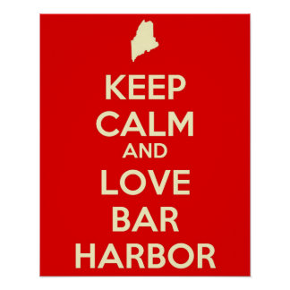Keep Calm and Love Bar Harbor Poster
