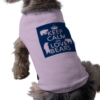 Keep Calm and Love Bears (in all colours) Dog T Shirt