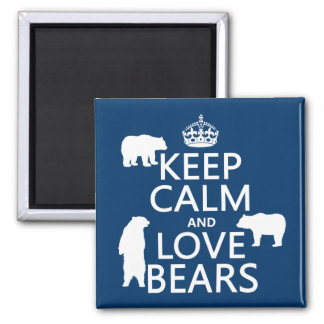 Keep Calm and Love Bears (in all colours) Magnet