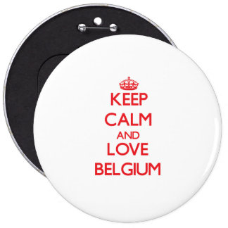 Keep Calm and Love Belgium 6 Inch Round Button