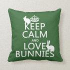 Keep Calm and Love Bunnies - all colours Throw Pillow