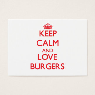 Keep calm and love Burgers Business Card