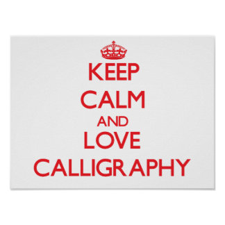 Keep calm and love Calligraphy Posters