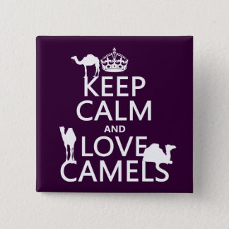 Keep Calm and Love Camels (all colors) 2 Inch Square Button
