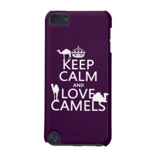 Keep Calm and Love Camels (all colors) iPod Touch 5G Cases