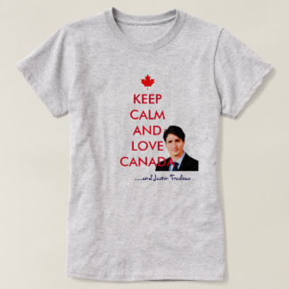 Keep Calm And love Canada And Justin Trudeau T-Shirt