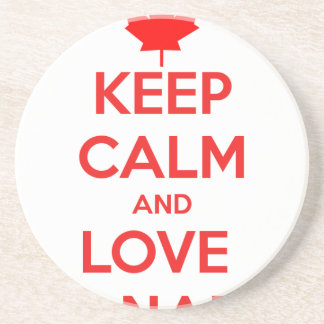 KEEP CALM AND LOVE CANADA COASTER