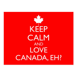 KEEP CALM AND LOVE CANADA, EH? POSTCARD