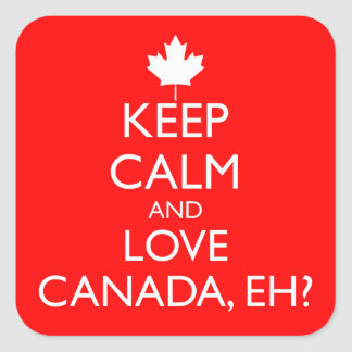 KEEP CALM AND LOVE CANADA, EH? SQUARE STICKER