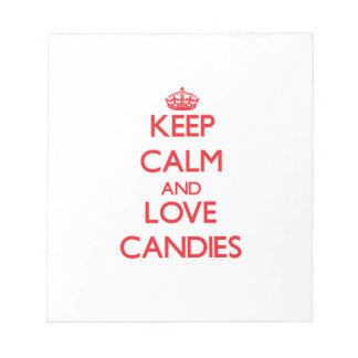 Keep calm and love Candies Notepads