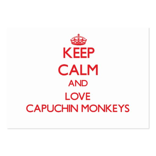 Keep calm and love Capuchin Monkeys Business Card
