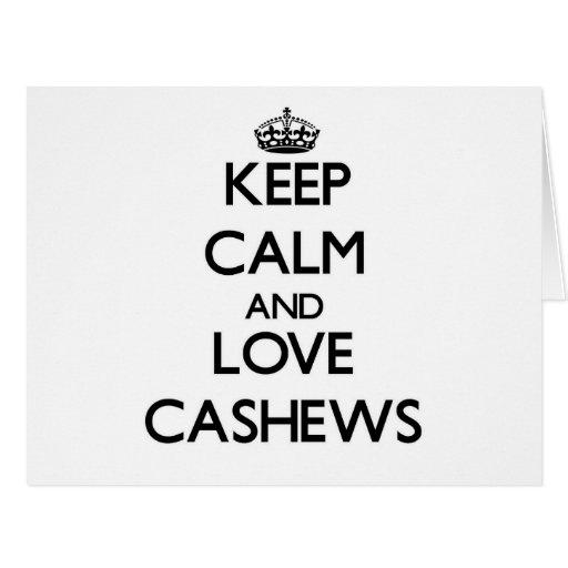 Keep calm and love Cashews Greeting Card