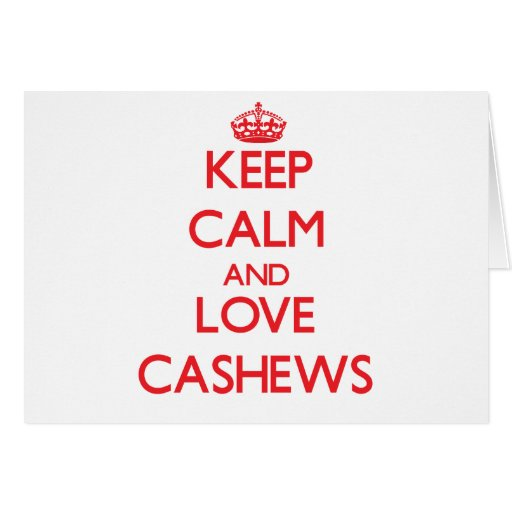 Keep calm and love Cashews Cards