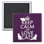 Keep Calm and Love Cats (in any color) Fridge Magnets