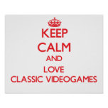 Keep calm and love Classic Videogames Poster