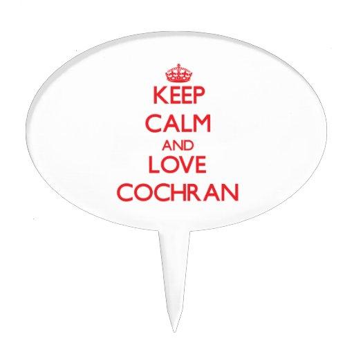 Keep calm and love Cochran Cake Picks