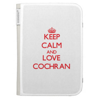 Keep calm and love Cochran Cases For The Kindle