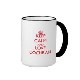 Keep calm and love Cochran Coffee Mugs