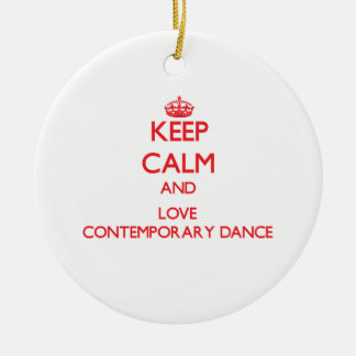 Keep calm and love Contemporary Dance Round Ceramic Ornament