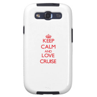 Keep calm and love Cruise Samsung Galaxy S3 Covers