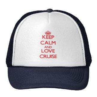 Keep calm and love Cruise Trucker Hats