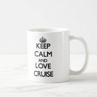 Keep calm and love Cruise Mug