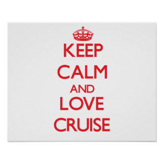 Keep calm and love Cruise Poster